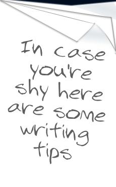 If you're shy here are a few writing tips......